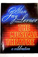 The Musical Theatre: A Celebration