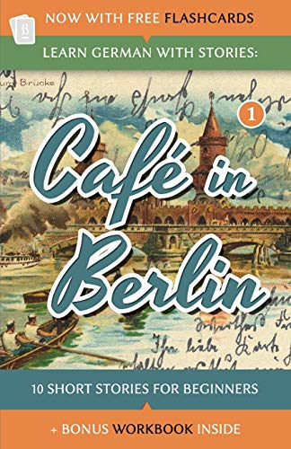 Compare Textbook Prices for Learn German With Stories: Café in Berlin - 10 Short Stories For Beginners Dino lernt Deutsch German Edition Bilingual Edition ISBN 9781492399490 by Klein, André