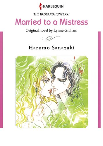 Married to A Mistress: Harlequin comics (The Husband Hunters Book 1) (English Edition)