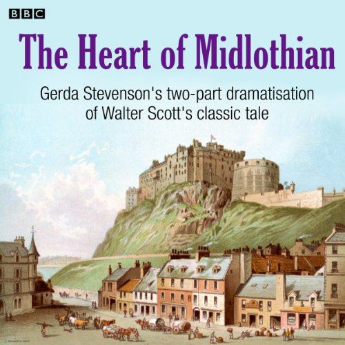 The Heart of Midlothian (Dramatised)                   By:                                                                                                                                 Walter Scott                               Narrated by:                                                                                                                                 Gerda Stevenson                      Length: 2 hrs     6 ratings     Overall 3.5