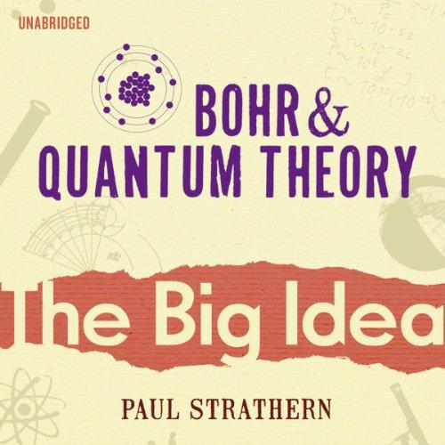 Bohr and Quantum Theory: The Big Idea Titelbild