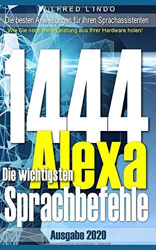 Die 1444 wichtigsten Alexa Sprachbefehle: Die besten Anweisungen für Ihren Sprachassistenten