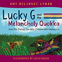 Lucky G and the Melancholy Quokka: How Play Therapy can Help Children with Depression
