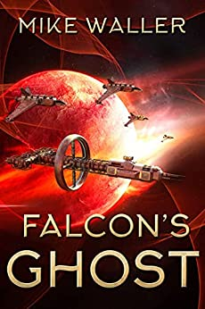Falcon's Ghost (The Falcon Books Book 2) by [Mike Waller]