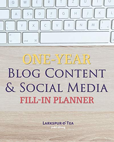 One-Year Blog Content & Social Media Fill-In Planner: Plan Posts, Set Goals, Track Traffic and Engagement, and Create a Quick Reference for Brand Consistency!