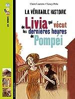 La véritable histoire de Livia, qui vécut les dernières heures de Pompéi de CLAIRE LAURENS