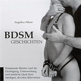 BDSM-Geschichten. Dominante Meister und die Züchtigung, Unterwerfung und sinnliche Qual ihrer sündigen devoten Sklavinnen Titelbild