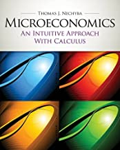 By Thomas Nechyba Microeconomics: An Intuitive Approach with Calculus (with Study Guide) (1st Edition)