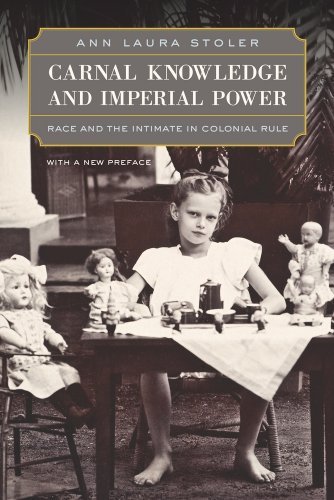 Carnal Knowledge and Imperial Power: Race and the Intimate in Colonial...
