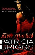 River Marked (Mercy Thompson) by Patricia Briggs (2011-03-03)