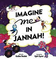 Imagine Me In Jannah!