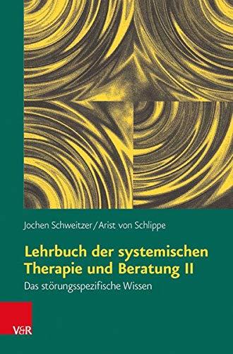 Lehrbuch der systemischen Therapie und Beratung II: Das strungsspezifische Wissen
