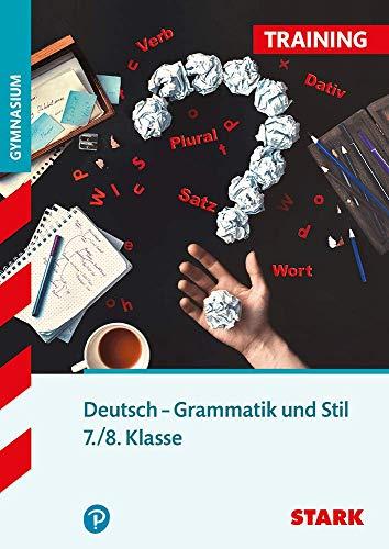 STARK Training Gymnasium - Deutsch Grammatik und Stil 7./8. Klasse