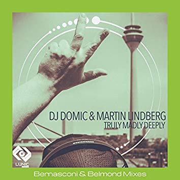 Truly Madly Deeply (Bernasconi & Belmond Mixes)