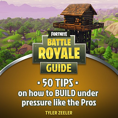 Fortnite Battle Royale: 50 Tips to Build Under Pressure like