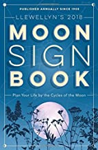 Llewellyn's 2018 Moon Sign Book: Plan Your Life by the Cycles of the Moon (Llewellyn's Moon Sign Books)