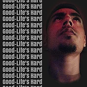 Good-Life's Hard