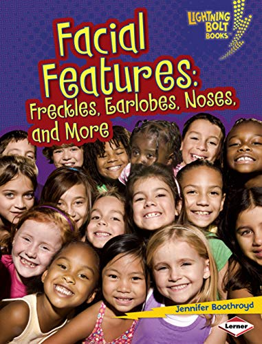 Facial Features: Freckles, Earlobes, Noses, and More (Lightning Bolt Books ® ― What Traits Are in Your Genes?)