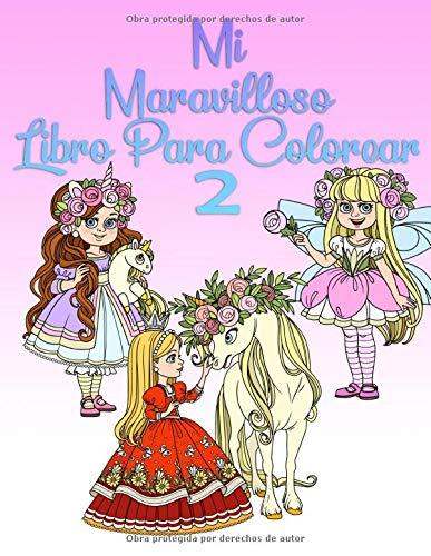 Mi Maravilloso Libro Para Colorear 2: Para niñas de 6 años y adultos
