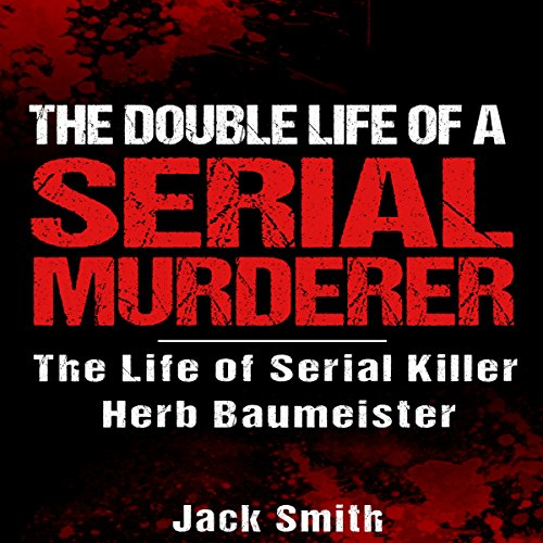 The Double Life of a Serial Murderer audiobook cover art
