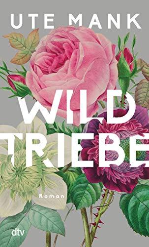 Buchseite und Rezensionen zu 'Wildtriebe: Roman' von Ute Mank