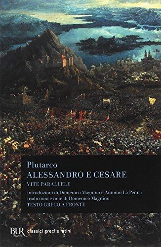 Alessandro e Cesare. Per le Scuole superiori