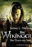 Die Wikinger - Der Thron von Tara: Historischer Roman (Nordmann-Saga, Band 2) - James L. Nelson