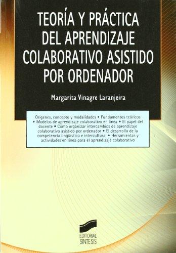 Teoría y práctica del aprendizaje colaborativo asistido por ordenador (Tecnología educativa)