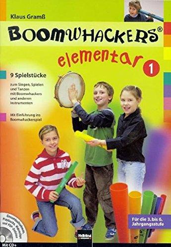 Boomwhackers elementar 1: 9 Stücke zum Singen, Spielen und Tanzen mit Boomwhackers und anderen Instrumenten. Mit Einführung ins Boomwhackerspiel. Für die 3.-6. Jahrgangsstufe