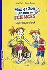 Max et Zoé dingues de sciences, tome 1 : La preuve par n'oeuf ! par Clarke