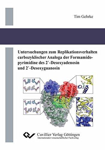 Untersuchungen zum Replikationsverhalten carbozyklischer Analoga der Formamidopyrimidine des 2`-Desoxyadenosin und 2`-Desoxyguanosin
