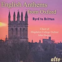 English Anthems from Oxford (Byrd to Britten) by Choir of Magdalen College (2011-04-05)