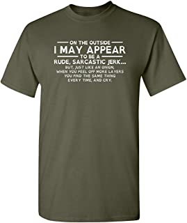 I May Appear Rude Sarcastic Graphic Novelty Offensive Funny T Shirt
