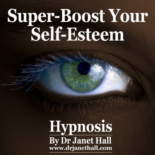 Super-Boost Your Self-Esteem (Hypnosis) cover art