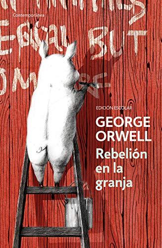 Rebelión en la granja (edición escolar) (edición definitiva avalada por The Orwell Estate) (Contemporánea)
