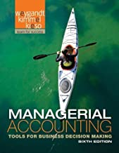 Managerial Accounting: Tools for Business Decision Making 6th edition by Weygandt, Jerry J., Kimmel, Paul D., Kieso, Donald E. (2011) Hardcover