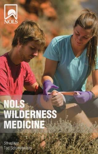 NOLS Wilderness Medicine (NOLS Library) by Tod Schimelpfenig (2013-01-01)