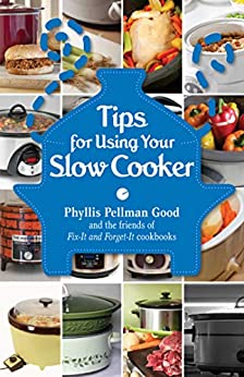 Tips for Using Your Slow Cooker by [Phyllis Good]