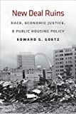 New Deal Ruins: Race, Economic Justice, and Public Housing Policy