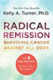 Best Cancer Books - Radical Remission: Surviving Cancer Against All Odds Review