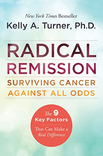 Radical Remission: Surviving Cancer Against All Odds (English Edition)