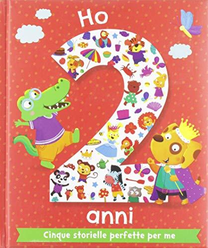 Ho 2 anni. Cinque storielle perfette per me. Ediz. illustrata