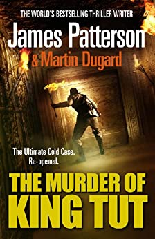 The Murder of King Tut by [James Patterson]