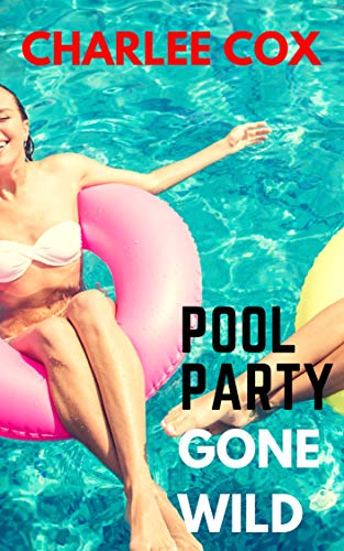 Pool Party Gone Wild (Reverse Harem - Menage Ganged Party Erotica) (English Edition)