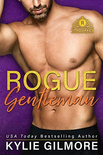 Rogue Gentleman: A Roommates Romantic Comedy (The Rourkes, Book 8) by [Kylie Gilmore]
