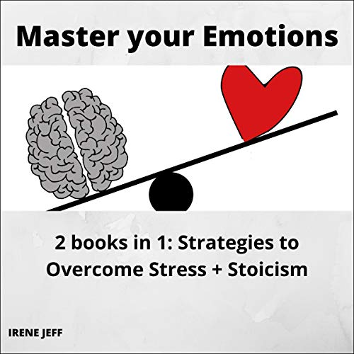 Master Your Emotions Audiobook By Irene Jeff cover art