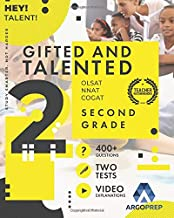 Gifted and Talented 2nd Grade: OLSAT | COGAT | NNAT |: 400+ Practice Questions + Two Practice Tests + Detailed Video Explanations Included | Gifted and Talented Test Prep Grade 2 by ArgoPrep