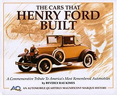 The Cars That Henry Ford Built (An Automobile Quarterly Magnificent Marque History)