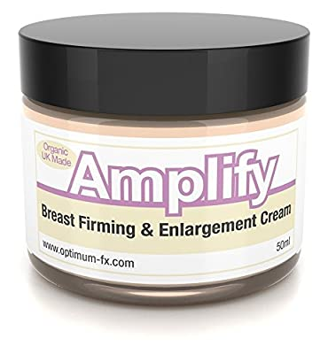 Amplify Breast Firming Cream Works In 30 Days 11 Ways To A Fuller Firmer Bust FAST UK Made With Natural And Organic Ingredients - Paraben and Cruelty FREE - 50ml by Optimum-fxcom Supplements Ltd