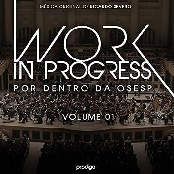 Work In Progress, Vol. 1 (Por Dentro da OSESP) [Música Original de Ricardo Severo]